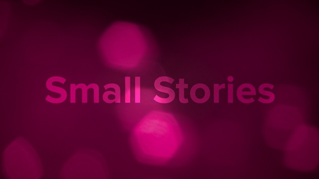Small Stories