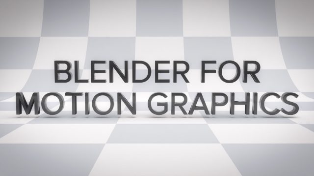 Blender for Motion Graphics